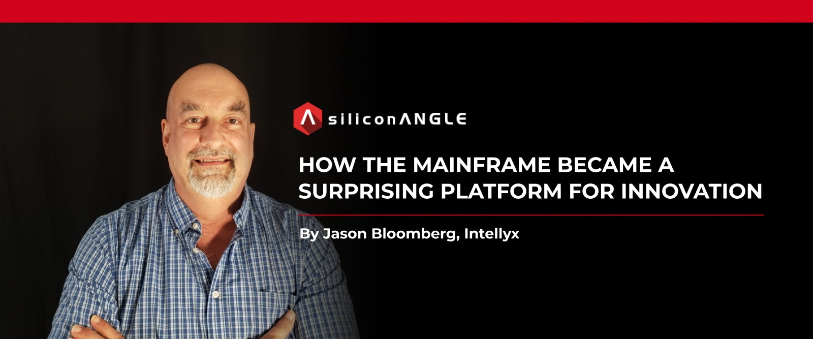 Intellyx Features VirtualZ and Mainframe Innovators in SiliconANGLE
